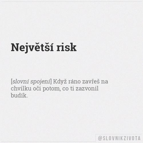 Největší risk