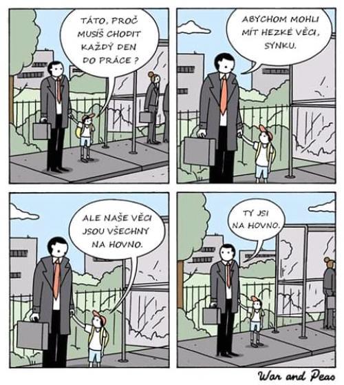 Proč musíš chodit do práce?