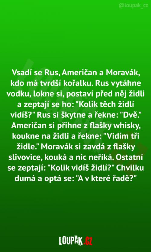 Vsadí se Rus, Američan a Moravák