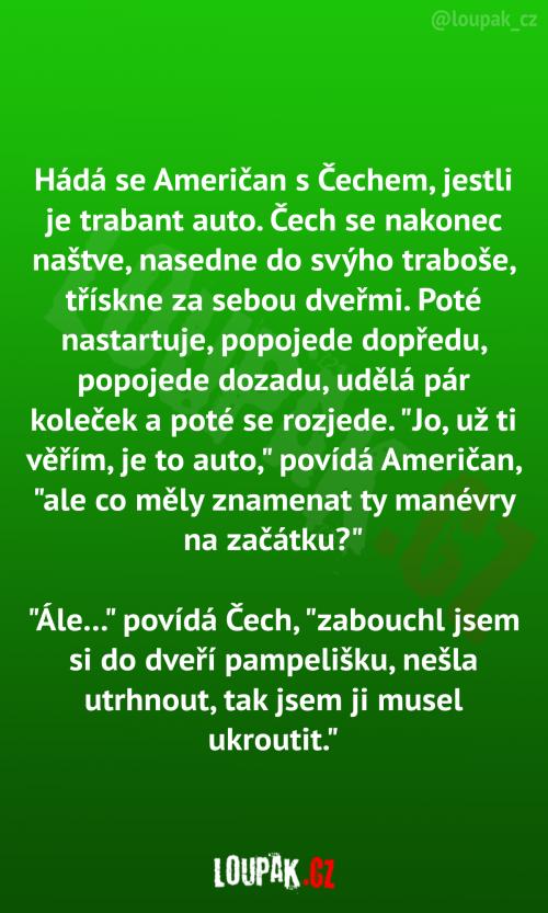 Hádá se Američan s Čechem, jestli je trabant auto