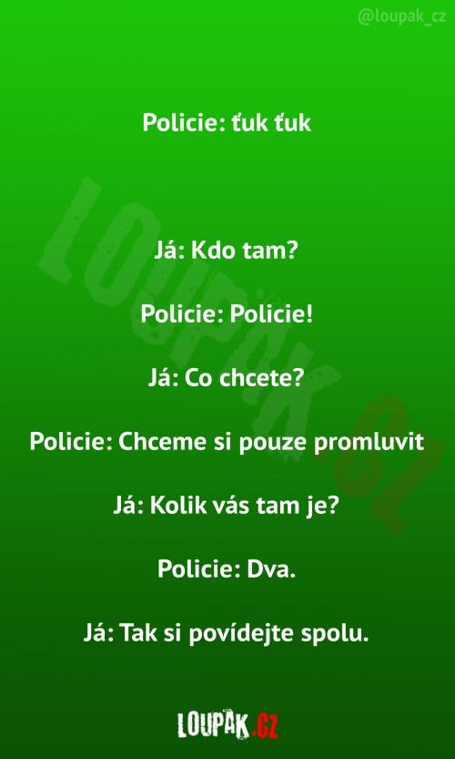 Policie si chce pouze promluvit