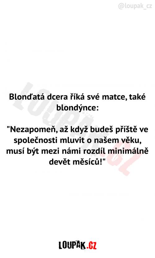 Rozhovor mezi blondýnkami dcera a matka