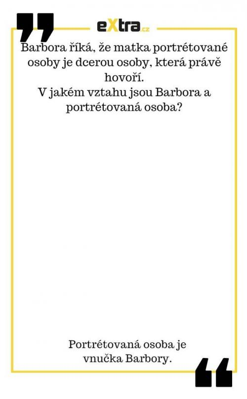 Barbora říká, že matka je dcerou osoby,..