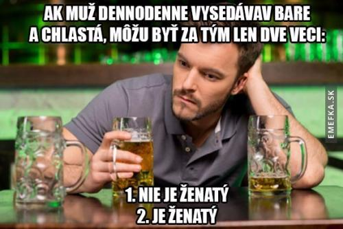 Pokud chlap sedí v baru den co den...