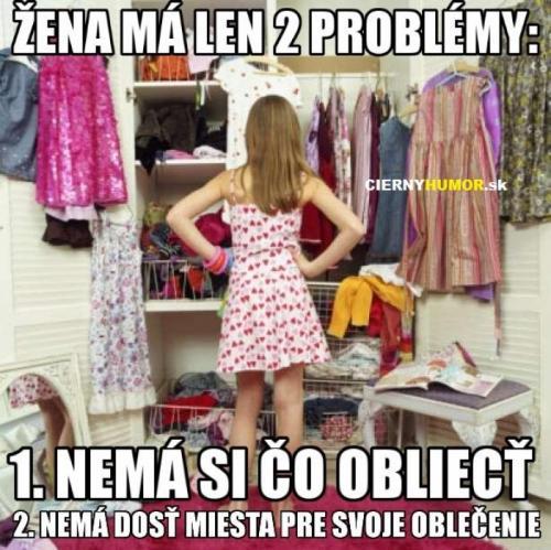 Žena má len 2 problémy