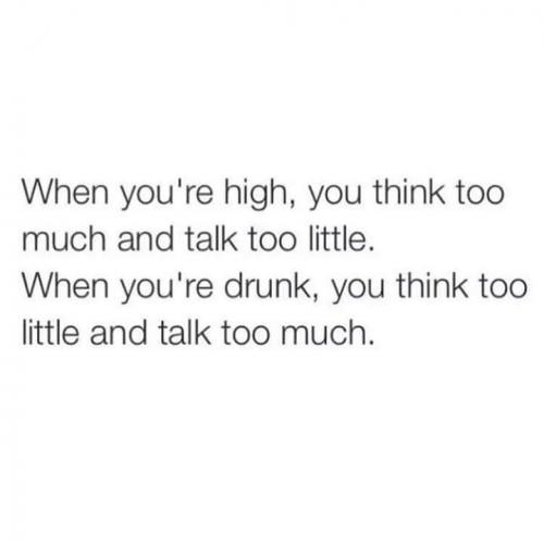 When you are high vs. drunk