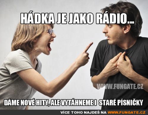 Hádka je jako rádio