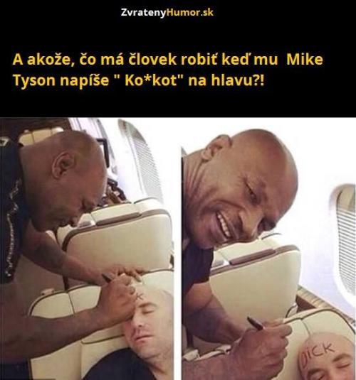 Když ti píše Mike Tyson na hlavu