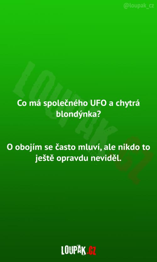 Co společného má UFO a chytrá blondýnka?