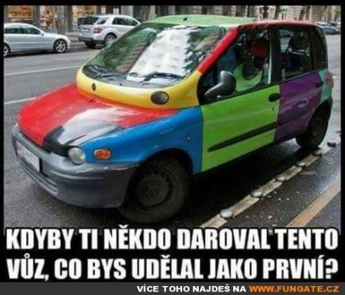 Kdyby ti někdo daroval tento vůz,