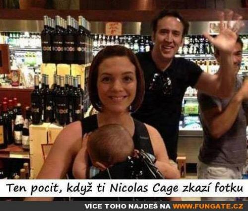 Ten pocit, když ti Nicolas Cage zkazí fotku