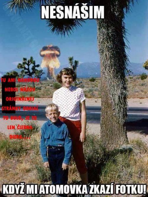 Když mi atomovka zkazí fotku