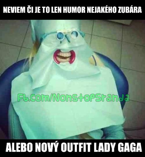 Zubař / Lady Gaga?