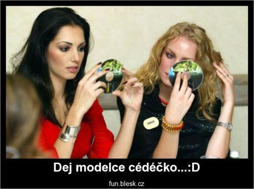 Dej modelce cédéčko...:D