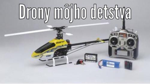 Drony mého dětství