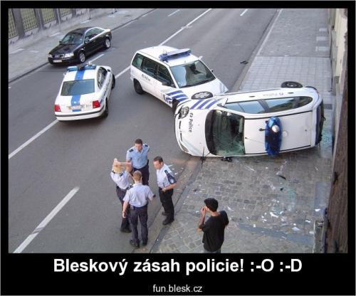 Bleskový zásah policie! :-O :-D