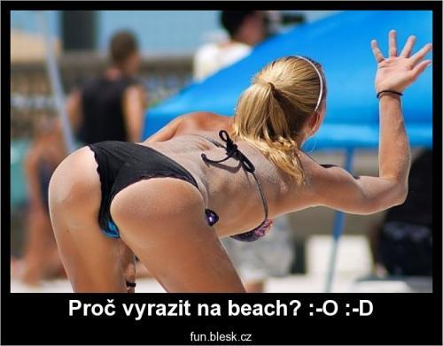 Proč vyrazit na beach? :-O :-D