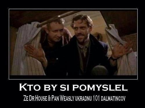 Dr. House a pan Weasly