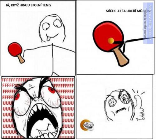 Když hraju stolní tenis..