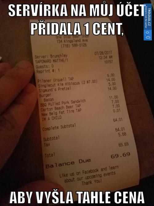 Servírka na můj účet přidala 1 cent
