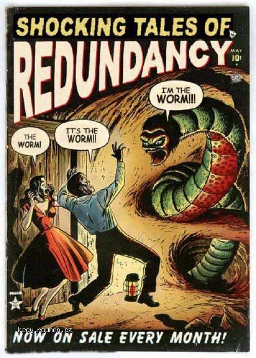 Shocking Tales of Redundancy