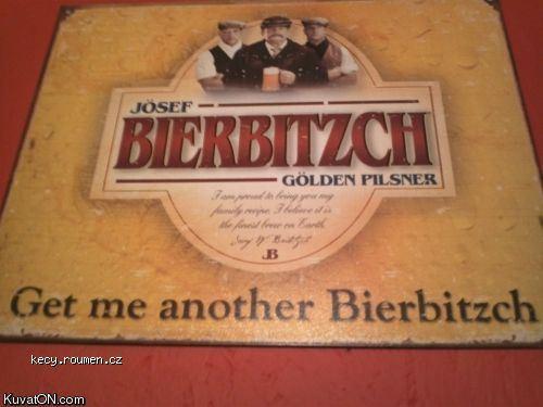 get me another bier