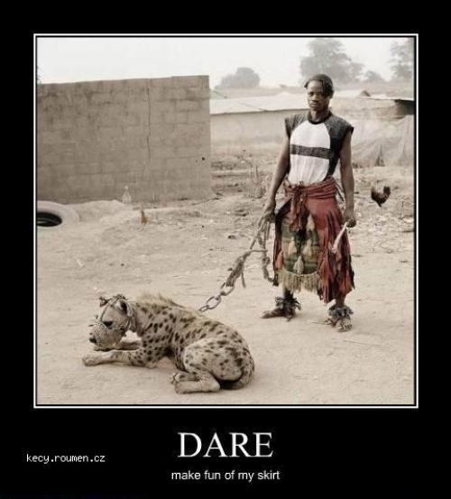 Dare make fun of my skirt