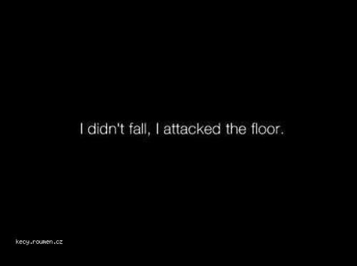I didnt fall