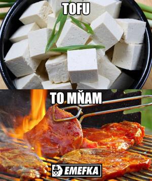 Daš si radši Tofu nebo to Mňam?