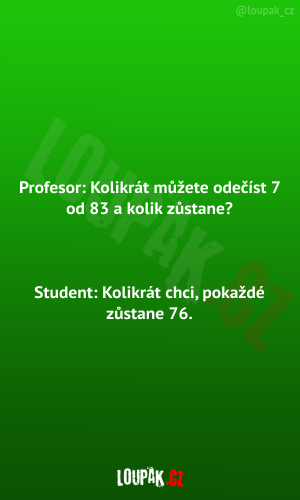 Když se ptá profesor studenta