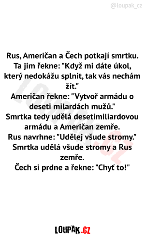 Rus Američan a Čech potkají smrtku