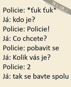 Policie se chce pobavit