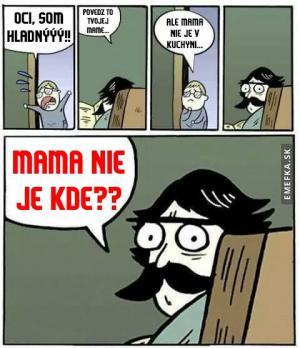 Máma není v kuchyni?!