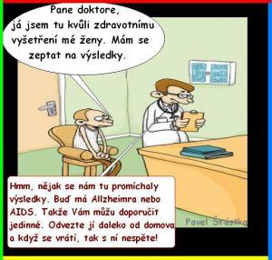 Pane doktore, já jsem tu kvůli zdravotnímu vyšetření mé ženy
