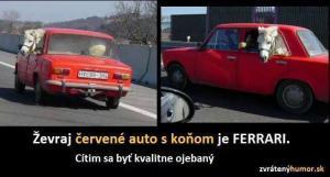 Když jedeš ve falešném Ferrari