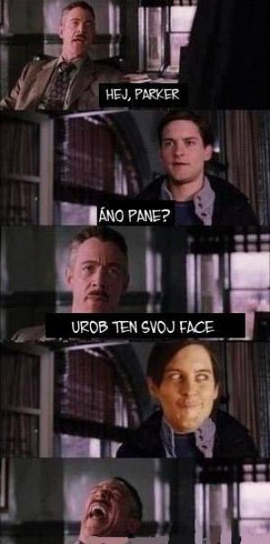 Parker udělej svůj face!
