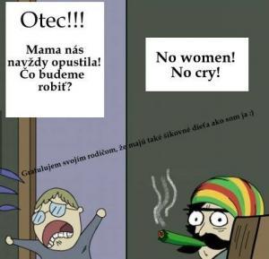 No women! No cry!