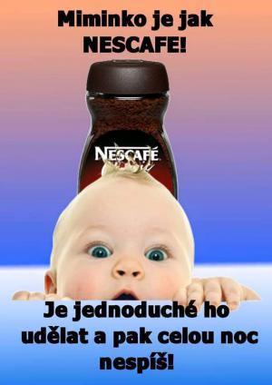 Miminko je jako Nescafe