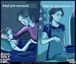 Co pro vás udělá jedině maminka... (nebo otrok)