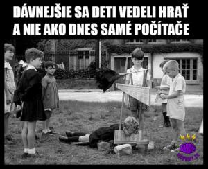 Děti si uměly hrát