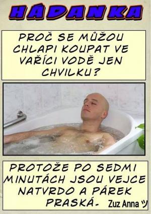 Proč se může chlap koupat ve vařící vodě jen chvilku?