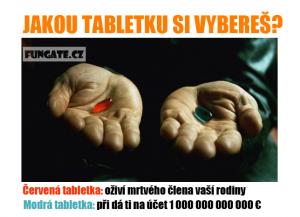 Jakou tabletku si vybereš