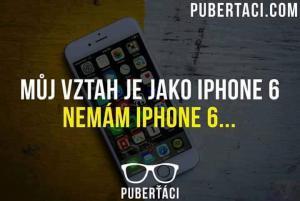 Můj vztah je jako iPhone6
