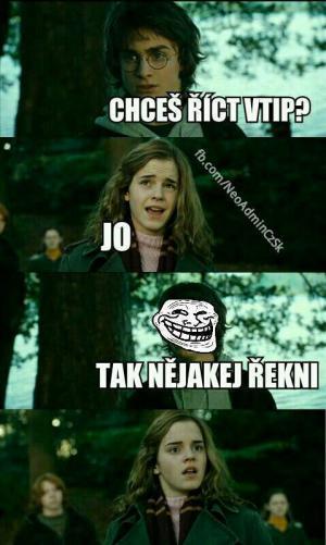 Hermiono, chceš říct vtip?