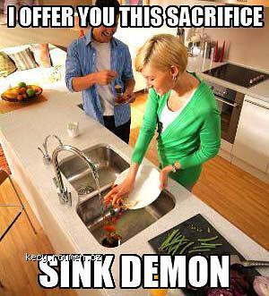 X X Every Time I Use The Garbage Disposal