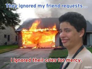 theyignoredmyfriendrequestsiignoredtheircriesformercy