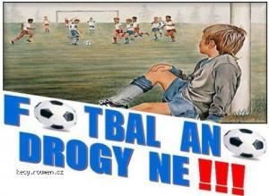 fotbal nebo drogy