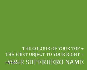 your superhero name