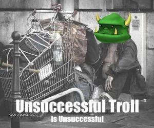 unsuccessful troll