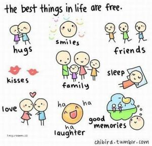 The best things in life are